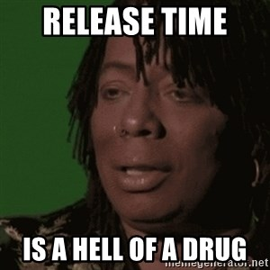 Rick James - Release time  Is a hell of a drug