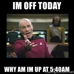 Patrick Stewart 101 - IM OFF TODAY WHY AM IM UP AT 5:40AM
