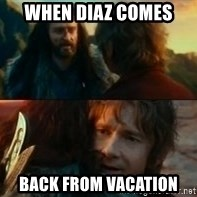 Never Have I Been So Wrong - When Diaz comes  back from vacation