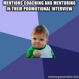 Success Kid - Mentions coaching and mentoring in their promotional interview