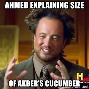 Ancient Aliens - ahmed explaining size  of akber's cucumber