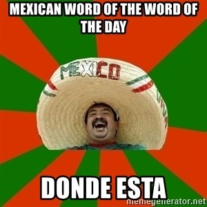 Successful Mexican - Mexican word of the word of the day Donde esta