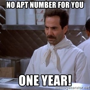 soup nazi - NO APT NUMBER FOR YOU ONE YEAR!