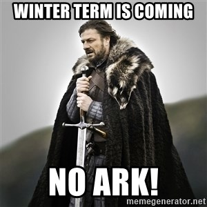 Game of Thrones - winter term is coming no ark!