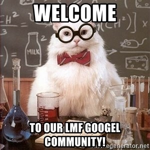Science Cat - Welcome To our LMF Googel Community!