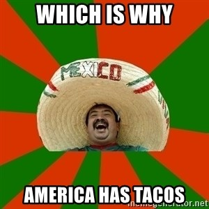 Successful Mexican - which is why America has tacos