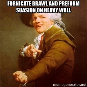 Joseph Ducreux - Fornicate brawl and preform suasion on heavy wall
