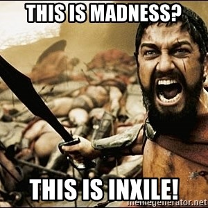 This Is Sparta Meme - This is madness? This is InXile!