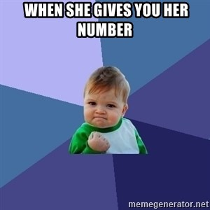 Success Kid - When she gives you her number