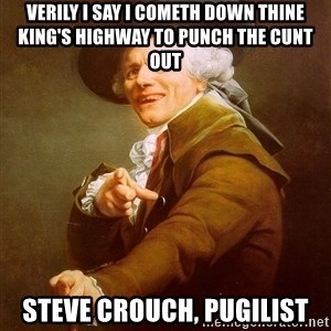 Joseph Ducreux - Verily I say I cometh down thine king's highway to punch the cunt out steve crouch, pugilist