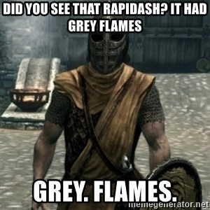 skyrim whiterun guard - Did you see that Rapidash? It had grey flames GREY. FLAMES.