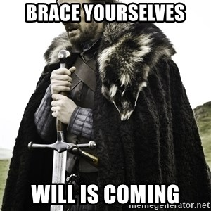 Sean Bean Game Of Thrones - Brace yourselves Will is coming