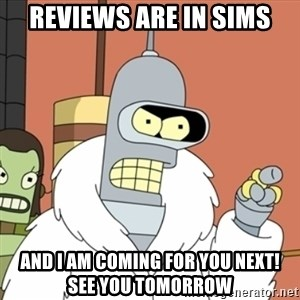 bender blackjack and hookers - Reviews are in Sims And I am coming for you next!    See you tomorrow