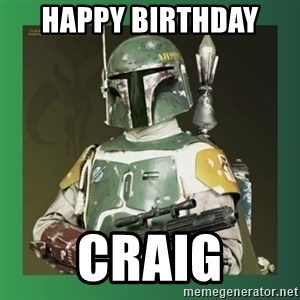 Boba Fett - Happy birthday  Craig