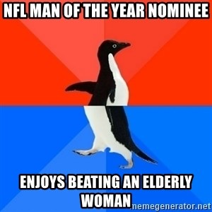 Socially Awesome Awkward Penguin - NFL man of the year nominee Enjoys beating an elderly woman