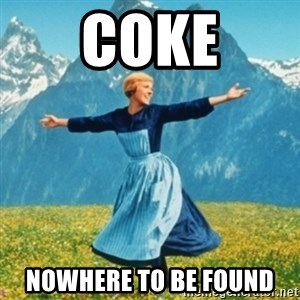Sound Of Music Lady - coke nowhere to be found