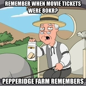 Family Guy Pepperidge Farm - Remember when movie tickets were 80kr? Pepperidge Farm remembers