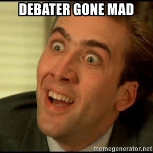 You Don't Say Nicholas Cage - Debater gone mad