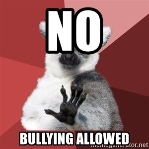 Chill Out Lemur - NO bullying allowed