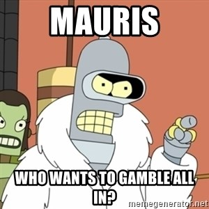 bender blackjack and hookers - Mauris Who wants to gamble all in?