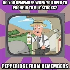 Pepperidge Farm Remembers FG - do you remember when you need to phone in to buy stocks? pepperidge farm remembers