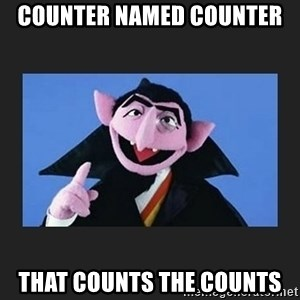 The Count from Sesame Street - Counter named Counter  that counts the counts