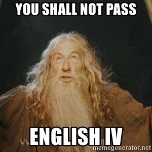 You shall not pass - You shall not pass English IV