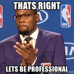 KD you the real mvp f - Thats right lets be professional