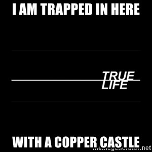 MTV True Life - I am trapped in here with a copper Castle
