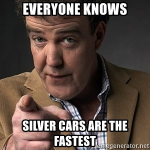 Jeremy Clarkson - Everyone knows Silver Cars are the fastest
