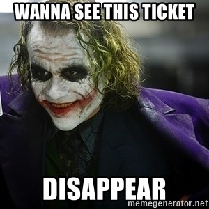 joker - Wanna see this ticket Disappear
