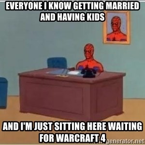 Spiderman Desk - everyone i know getting married and having kids and i'm just sitting here waiting for warcraft 4