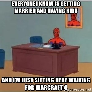 Spiderman Desk - everyone i know is getting married and having kids and i'm just sitting here waiting for warcraft 4