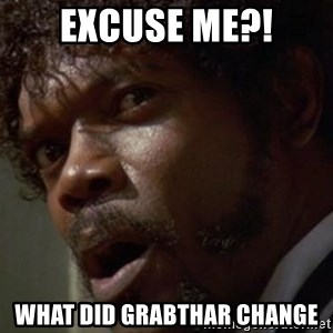 Angry Samuel L Jackson - excuse me?! WHAT DID grabthar Change