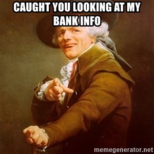 Joseph Ducreux - Caught you looking at my bank info