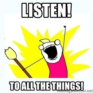 All the things - listen! to all the things!