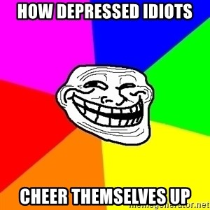Trollface - how depressed idiots cheer themselves up