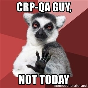 Chill Out Lemur - crp-qa guy, not today