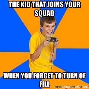 Annoying Gamer Kid - the kid that joins your squad  when you forget to turn of fill
