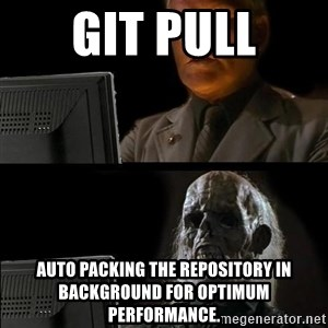 Waiting For - git pull Auto packing the repository in background for optimum performance.