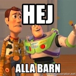Consequences Toy Story - hej alla barn