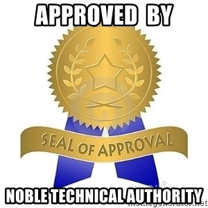official seal of approval - Approved  by Noble technical authority