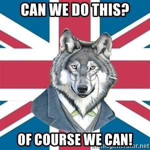 Sir Courage Wolf Esquire - Can we do this? Of course we can!