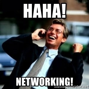 HaHa! Business! Guy! - haha! networking!