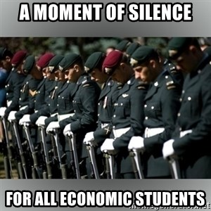 Moment Of Silence - A Moment of silence For all economic students