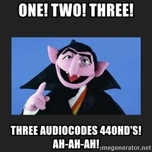 The Count from Sesame Street - ONE! TWO! THREE! THREE AUDIOCODES 440HD's!   AH-AH-AH!