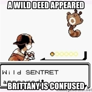 a wild pokemon appeared - A wild deed appeared Brittany is confused