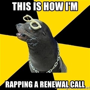 Ridiculous Rap Lyrics Sea Lion - This is how I'm Rapping a renewal call