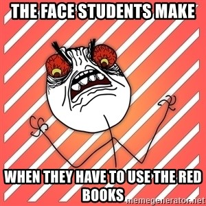 iHate - The face students make when they have to use the red books