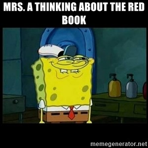 Don't you, Squidward? - Mrs. A thinking about the red book